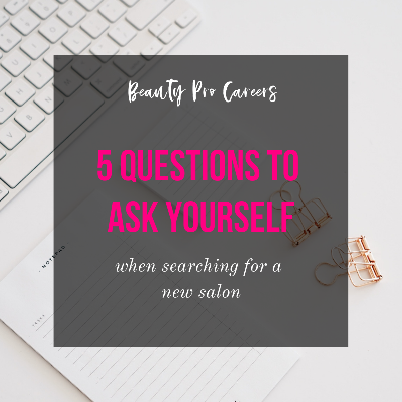 5 Questions to ask yourself when searching for a new salon